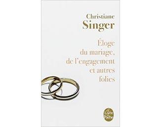 """Livre """"Éloge du mariage, de l'engagement et autres folies"""" (Christiane Singer)"""