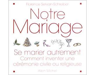 """Livre """"Notre mariage"""" (Florence Servan-Schreiber)"""